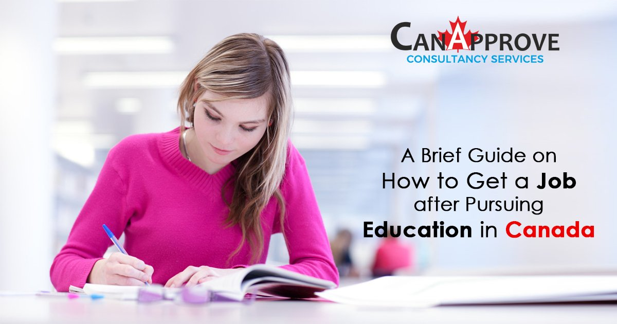 A Brief Guide on How to Get a Job after Pursuing Education in Canada